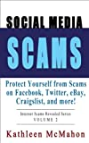 Online fraud and social media scams are on the rise - arm yourself with knowledge *before* you become the next scam victim.Volume 1 covers the Top 10 Email Scams (978-1938831003), this book - Volume 2, takes understanding scams to the next fr...