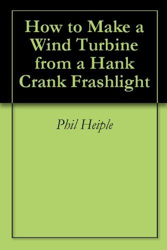 How to Make a Wind Turbine from a Hank Crank Flashlight