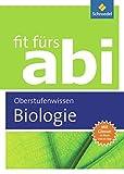 Fit fürs Abi: Biologie Oberstufenwissen
