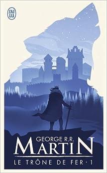 Le Trone de Fer T1 - La Glace Et Le Feu (Science Fiction)