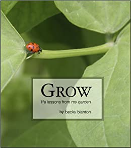 Grow (Gardening Secrets for the Soul Book 1)