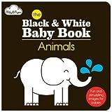 The Animals: Black & White Baby Book (The Black White Baby Range)