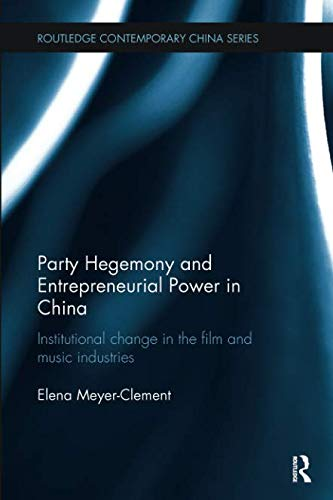 Party Hegemony and Entrepreneurial Power in China-cover