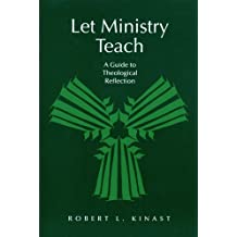 Let Ministry Teach: A Guide to Theological Reflection