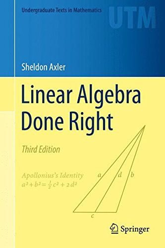Linear Algebra Done Right (Undergraduate Texts in Mathematics)