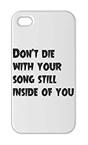 Don't die with your song still inside of you Iphone 5-5s plastic case