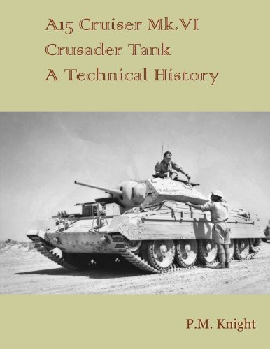 Used, A15 Cruiser Mk.Vi Crusader Tank A Technical History for sale  Delivered anywhere in USA