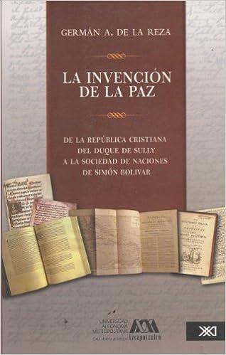 La invencion de la Paz: Amazon.es: German A. De La Reza: Libros