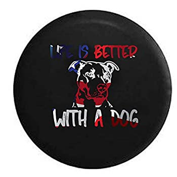 Flag - Life is Better with a Dog Pitbull Pit Bully Breed Lab Mutt Mix K9 Spare Tire Cover OEM Vinyl Black 33 in