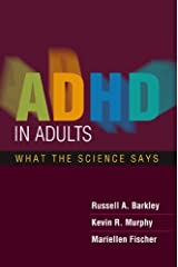 ADHD in Adults: What the Science Says Kindle Edition