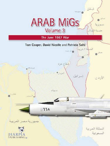Arab MiGs. Volume 3: The June 1967 War