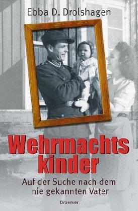 Wehrmachtskinder: Auf der Suche nach dem nie gekannten Vater