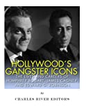 img - for Hollywood s Gangster Icons: The Lives and Careers of Humphrey Bogart, James Cagney, and Edward G. Robinson book / textbook / text book