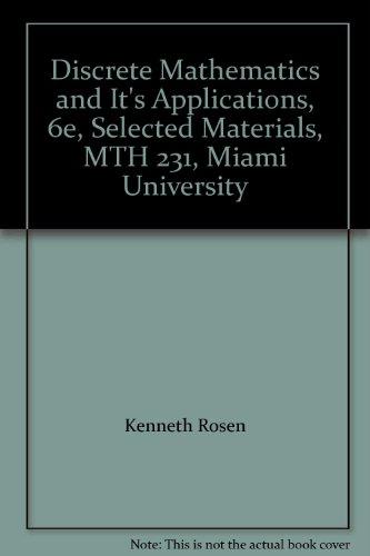 Discrete Mathematics and It's Applications, 6e, Selected Materials, MTH 231, Miami University