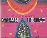 Elijah the Slave, Isaac Bashevis Singer, 0374320845
