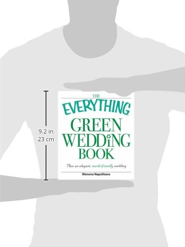 The Everything Green Wedding Book: Plan an elegant, affordable, earth-friendly wedding (Everything (Weddings))