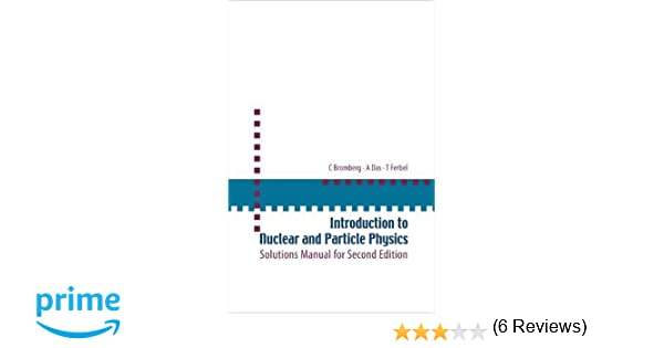 Introduction to nuclear and particle physics solutions manual for introduction to nuclear and particle physics solutions manual for second edition of text by das and ferbel c bromberg a das t ferbel 9789812567444 fandeluxe Gallery