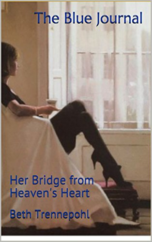 The Blue Journal: Her Bridge from Heaven's Heart (English Edition)
