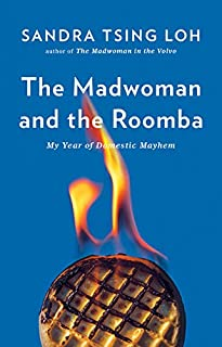 Book Cover: The Madwoman and the Roomba: My Year of Domestic Mayhem