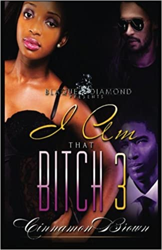 I Am That Bitch 3: Volume 3