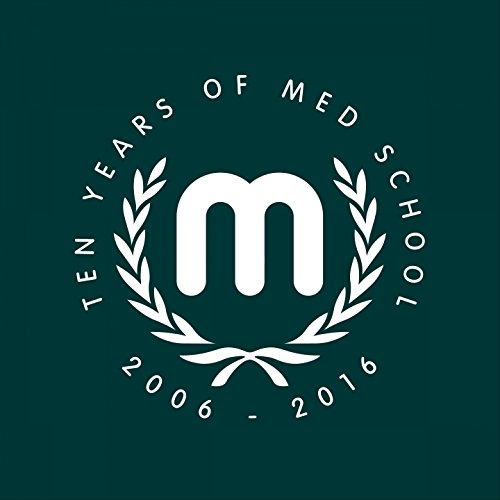 Ten Years of Med School