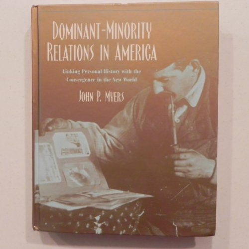 Dominant-Minority Relations in America : Linking Personal History with the Convergence in the New World