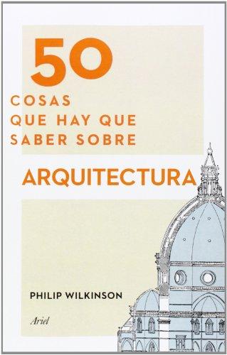 Leer libro 50 cosas que hay que saber sobre arquitectura for En que universidades hay arquitectura