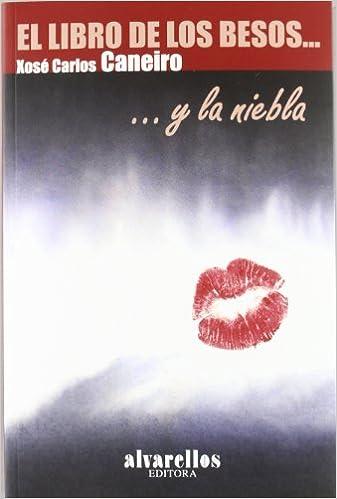 EL LIBRO DE LOS BESOS Y LA NIEBLA (Libros do Sarela): Amazon.es: Xosé Carlos Caneiro, Alfonso Martínez: Libros