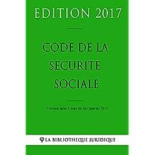 Code de la sécurité sociale - Edition 2017: Version mise à jour au 1er janvier 2017 (French Edition)