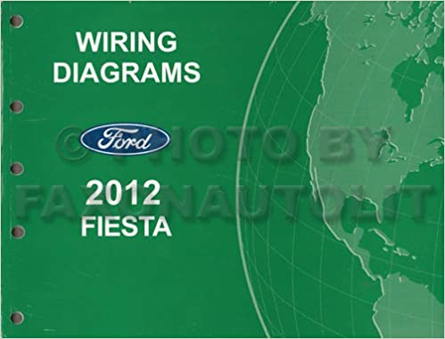 2012 ford fiesta wiring diagram manual original: ford motor company:  amazon com: books