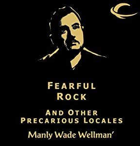 Fearful Rock and other Precarious Locales Audiobook