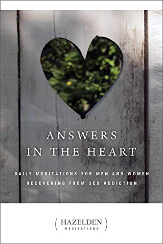 Answers in the Heart: Daily Meditations for Men and Women Recovering from Sex Addiction (Hazelden Meditations) (Sex Addicts Anonymous Green Book)