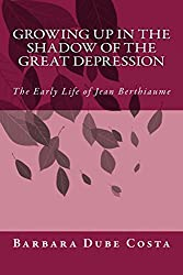 Growing Up In the Shadow of the Great Depression: The Early Life of Jean Berthiaume