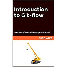 Introduction to Git-flow: A Git Workflow and Development Model