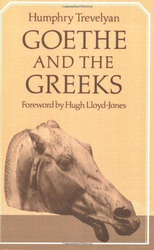 Goethe and Greeks by Humphry Trevelyan (2008-08-21) pdf epub