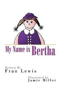 My Name is Bertha