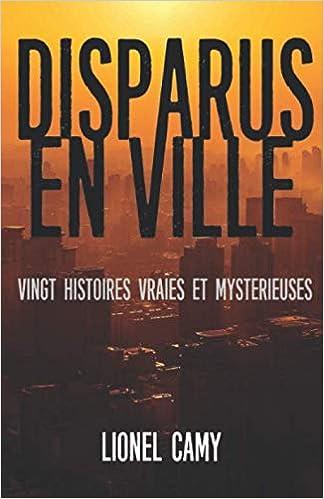Amazon Fr Disparus En Ville Vingt Histoires Vraies Et