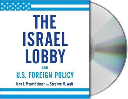 The Israel Lobby and U.S. Foreign Policy by Macmillan Audio