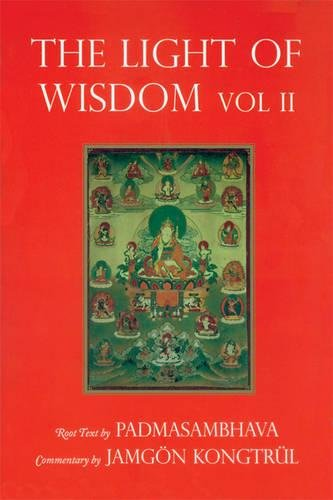 Light of Wisdom, Volume II: A Collection of Padmasambhava's Advice to the Dakini Yeshe Togyal and Other Close Disciples: 2