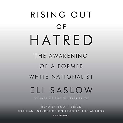 Rising out of Hatred: The Awakening of a Former White Nationalist by Random House Audio