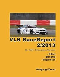VLN RaceReport 2/2013: 38. DMV 4-Stunden-Rennen