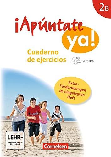 ¡Apúntate! - ¡Apúntate ya! - Differenzierende Schulformen: Band 2B - Cuaderno de ejercicios mit CD-Extra mit eingelegtem Förderheft: Audio-CD und CD-ROM auf einem Datenträger