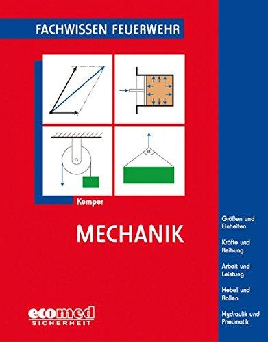 Mechanik: Größen und Einheiten - Kräfte und Reibung - Arbeit und Leistung - Hebel und Rollen - Hydraulik und Pneumatik (Fachwissen Feuerwehr)