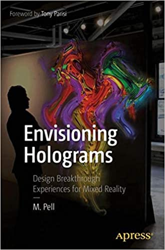 Envisioning Holograms Design Breakthrough Experiences for Mixed Reality