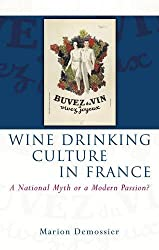 Wine Drinking Culture in France: A National Myth or a Modern Passion?