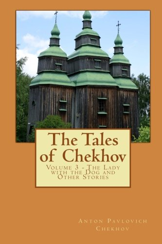 The Tales of Chekhov: Volume 3 - The Lady with the Dog and Other Stories (French Edition)