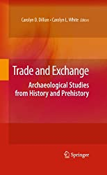 Trade and Exchange: Archaeological Studies from History and Prehistory