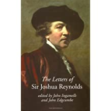 The Letters of Sir Joshua Reynolds (The Paul Mellon Centre for Studies in British Art) by John Ingamells (2000-12-11)