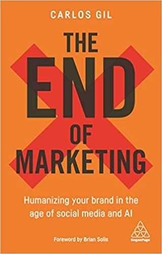 The End of Marketing: Humanizing Your Brand in the Age of