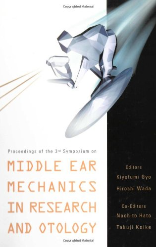 Middle Ear Mechanics In Research And Otology: Proceedings Of The 3rd Symposium, Matsuyama, Ehime, Japan 9 - 12 July 2003